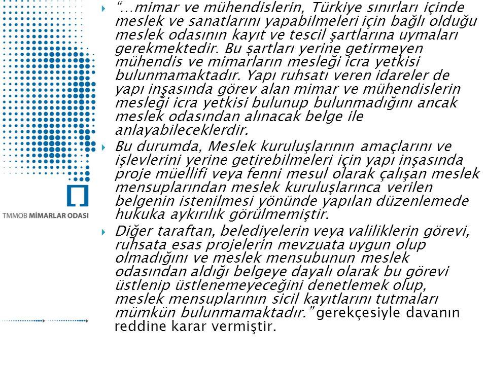  …mimar ve mühendislerin, Türkiye sınırları içinde meslek ve sanatlarını yapabilmeleri için bağlı olduğu meslek odasının kayıt ve tescil şartlarına uymaları gerekmektedir.