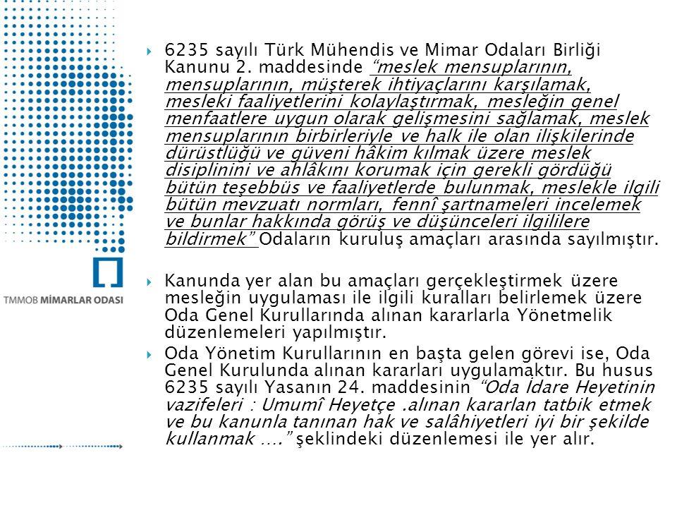  6235 sayılı Türk Mühendis ve Mimar Odaları Birliği Kanunu 2.