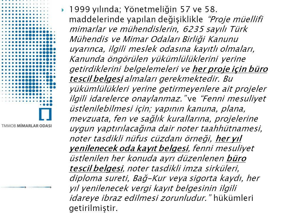  1999 yılında; Yönetmeliğin 57 ve 58.