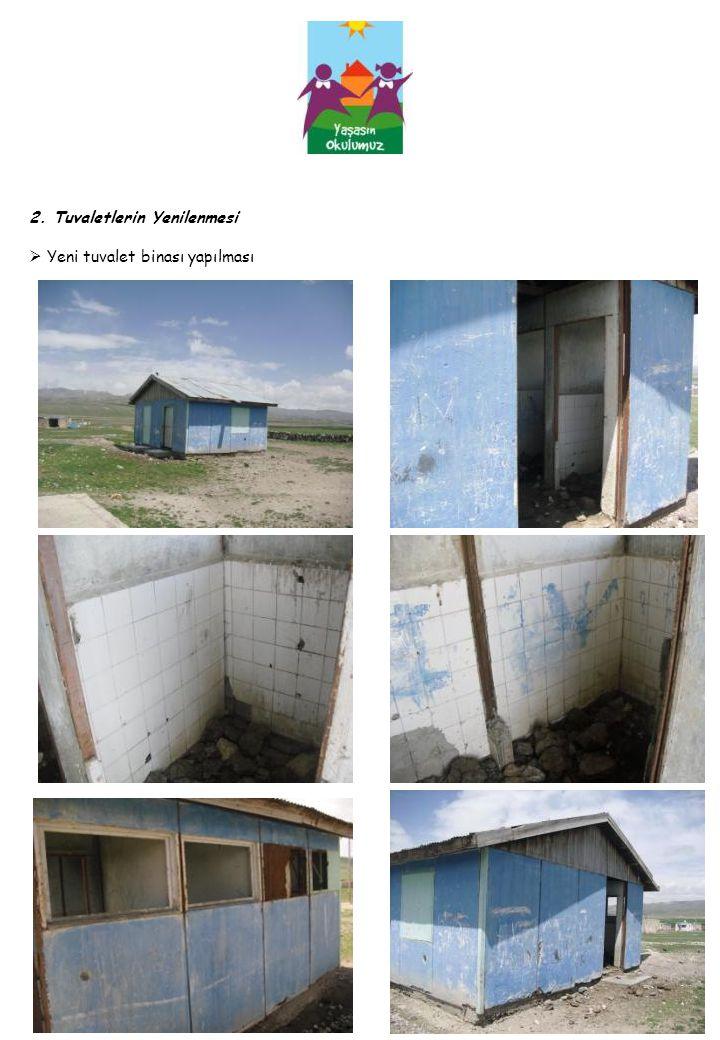 2. Tuvaletlerin Yenilenmesi  Yeni tuvalet binası yapılması