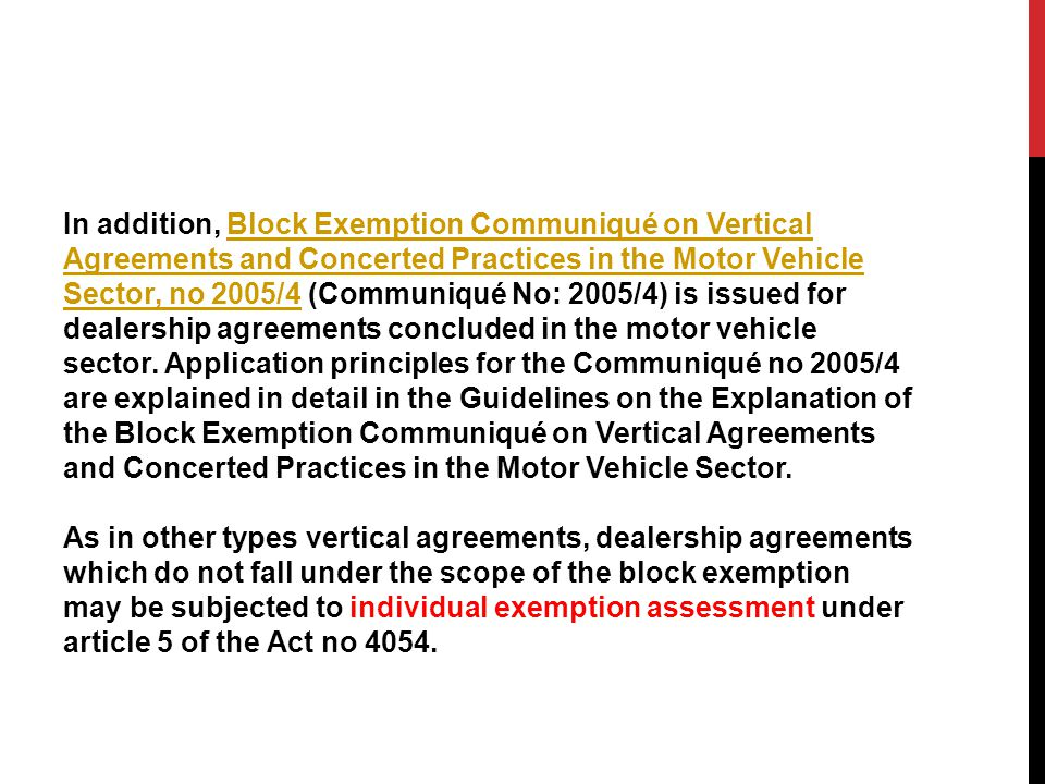 In addition, Block Exemption Communiqué on Vertical Agreements and Concerted Practices in the Motor Vehicle Sector, no 2005/4 (Communiqué No: 2005/4)