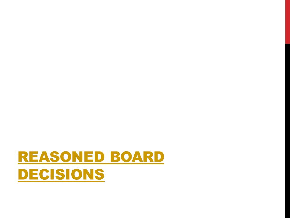REASONED BOARD DECISIONS