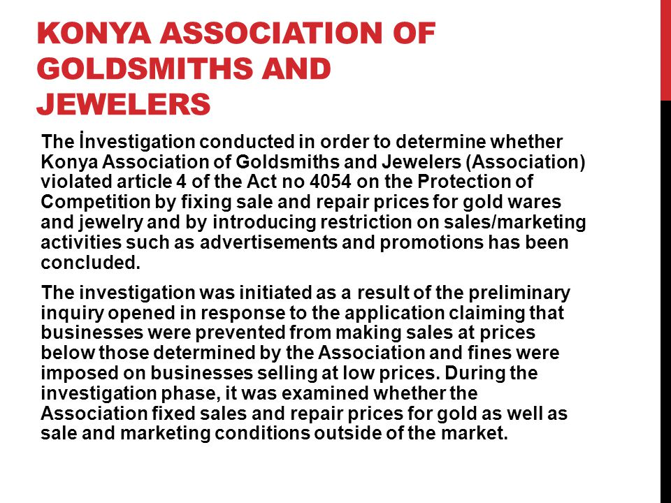 KONYA ASSOCIATION OF GOLDSMITHS AND JEWELERS The İnvestigation conducted in order to determine whether Konya Association of Goldsmiths and Jewelers (A