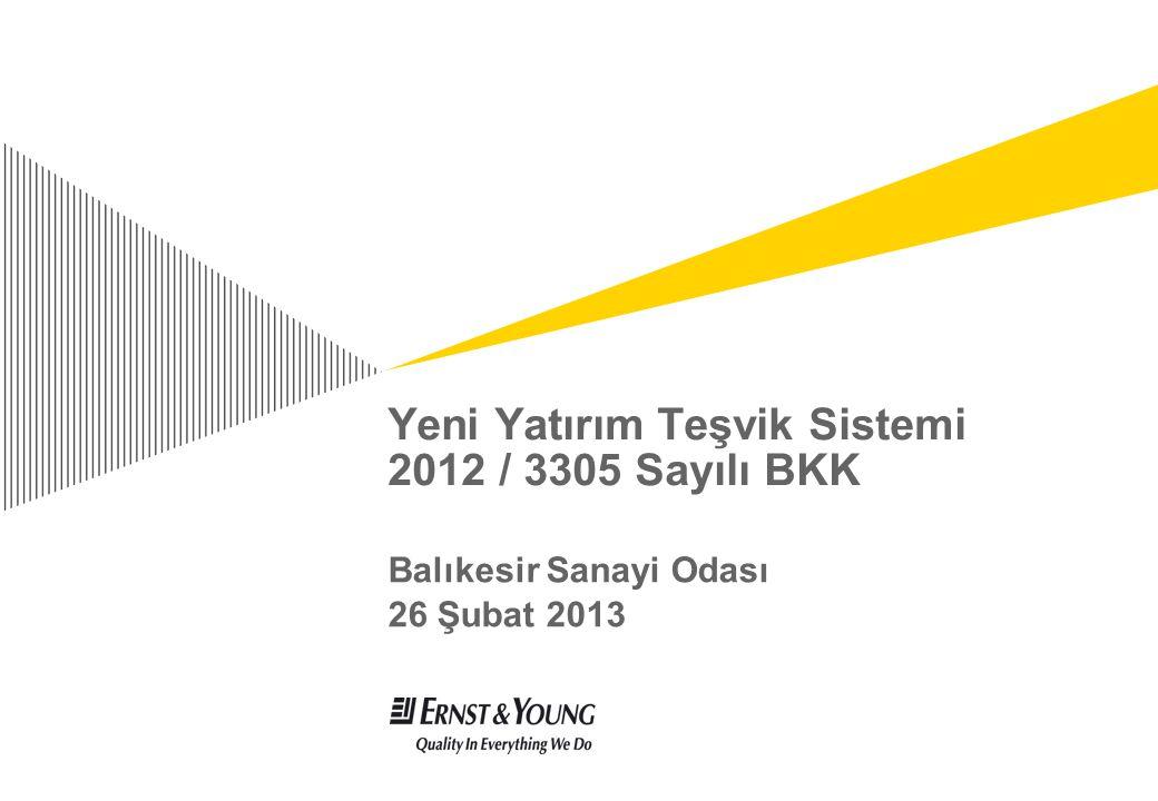Yeni Yatırım Teşvik Sistemi 2012 / 3305 Sayılı BKK Balıkesir Sanayi Odası 26 Şubat 2013