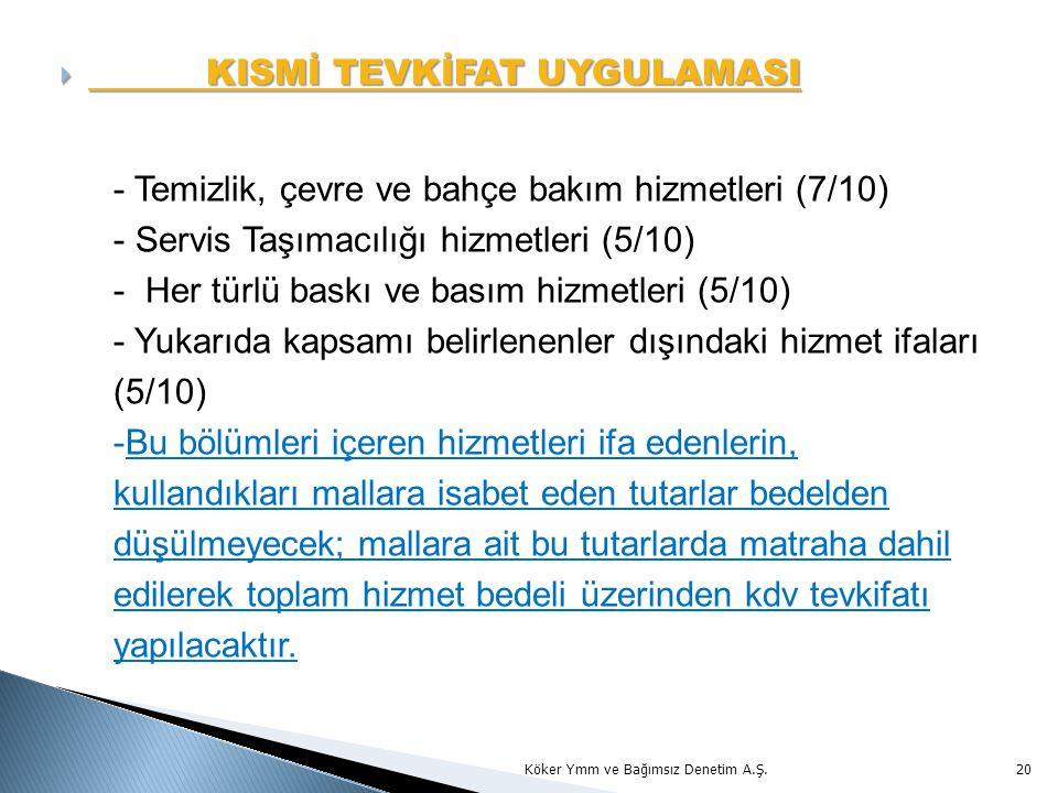  KISMİ TEVKİFAT UYGULAMASI Köker Ymm ve Bağımsız Denetim A.Ş.