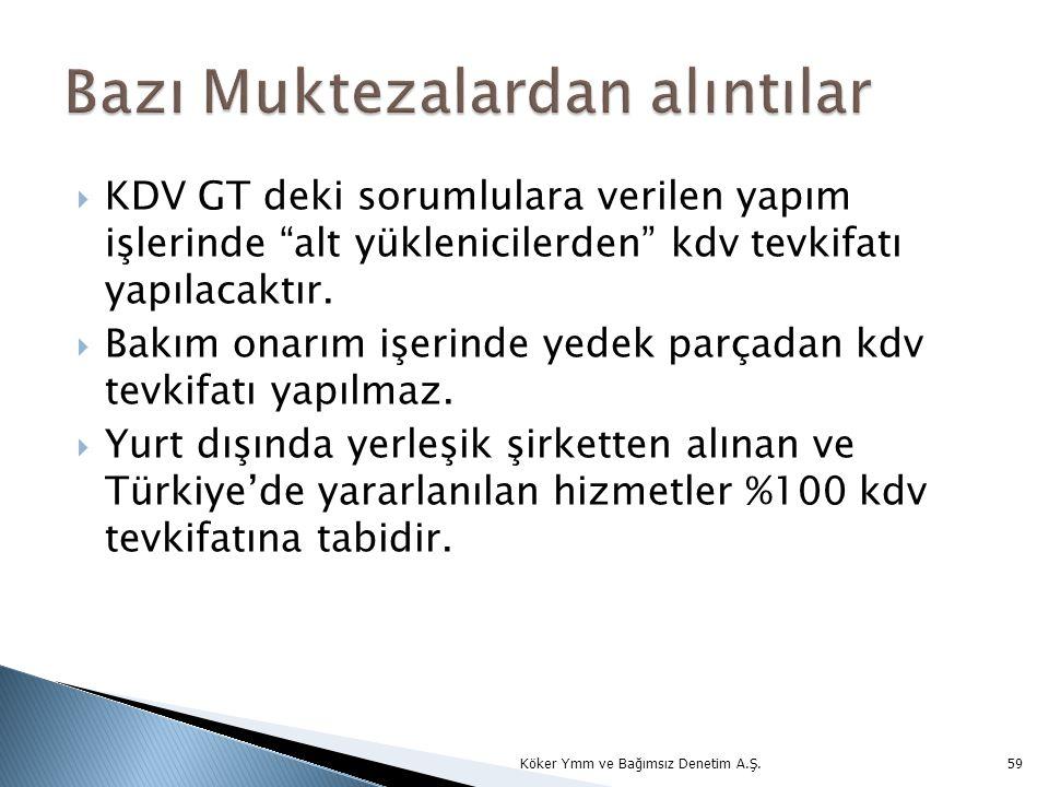  KDV GT deki sorumlulara verilen yapım işlerinde alt yüklenicilerden kdv tevkifatı yapılacaktır.