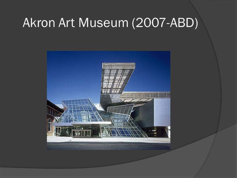 Akron Art Museum (2007-ABD)