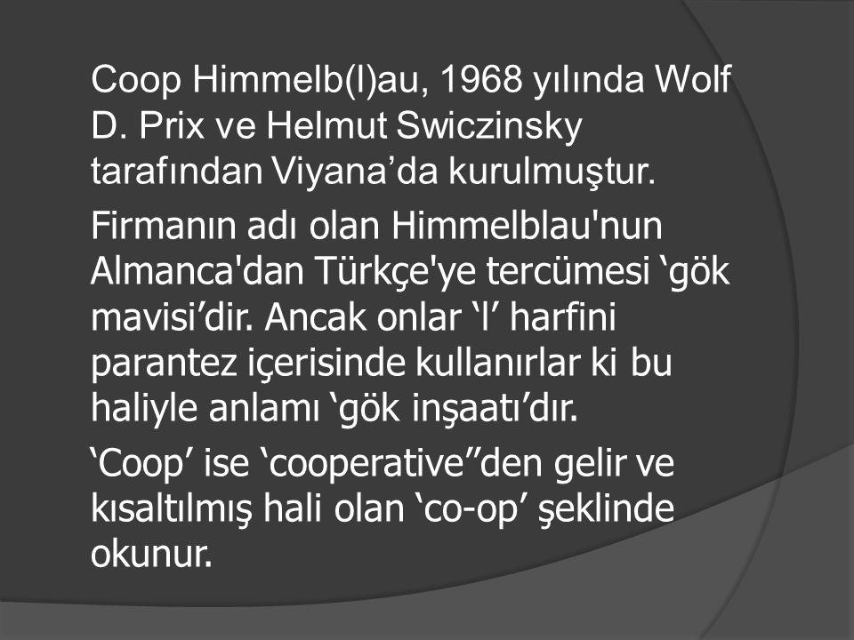 Coop Himmelb(l)au, 1968 yılında Wolf D. Prix ve Helmut Swiczinsky tarafından Viyana'da kurulmuştur. Firmanın adı olan Himmelblau'nun Almanca'dan Türkç