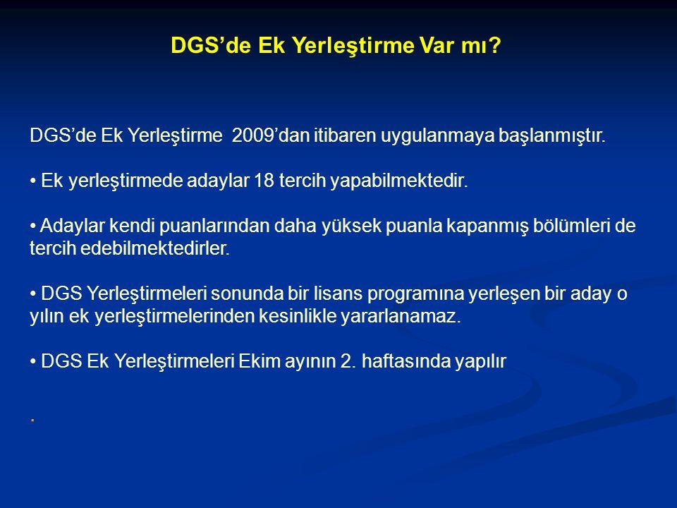 DGS'de Ek Yerleştirme 2009'dan itibaren uygulanmaya başlanmıştır.