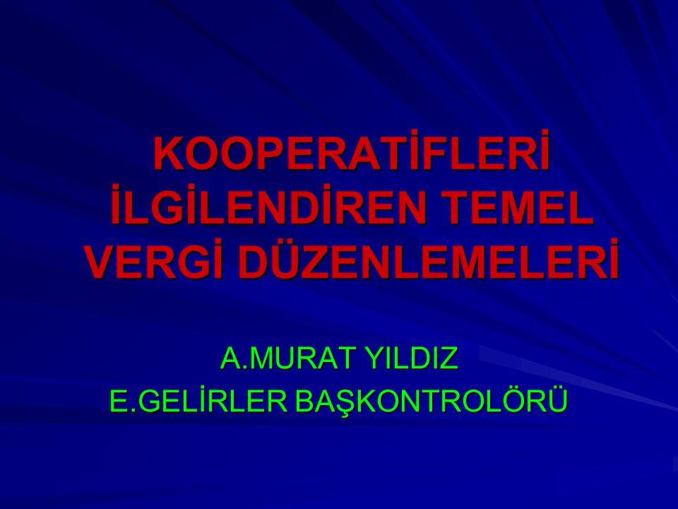 KOOPERATİFLERİN GELİR VERGİSİ KESİNTİSİ KARŞISINDAKİ DURUMU GVK'NIN 75.