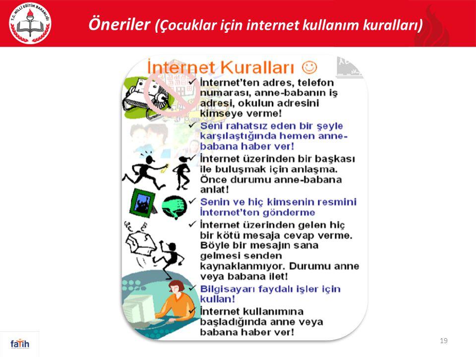 Öneriler (Çocuklar için internet kullanım kuralları) 19