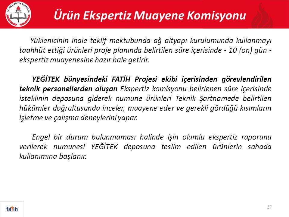 Ürün Ekspertiz Muayene Komisyonu 37 Yüklenicinin ihale teklif mektubunda ağ altyapı kurulumunda kullanmayı taahhüt ettiği ürünleri proje planında beli