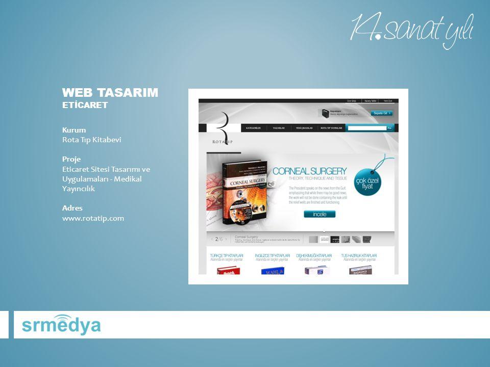 WEB TASARIM ETİCARET Kurum Rota Tıp Kitabevi Proje Eticaret Sitesi Tasarımı ve Uygulamaları - Medikal Yayıncılık Adres www.rotatip.com