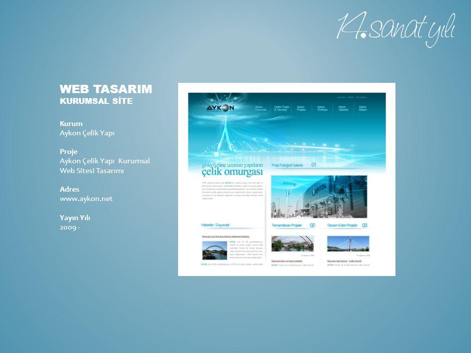 WEB TASARIM KURUMSAL SİTE Kurum Aykon Çelik Yapı Proje Aykon Çelik Yapı Kurumsal Web Sitesi Tasarımı Adres www.aykon.net Yayın Yılı 2009 -