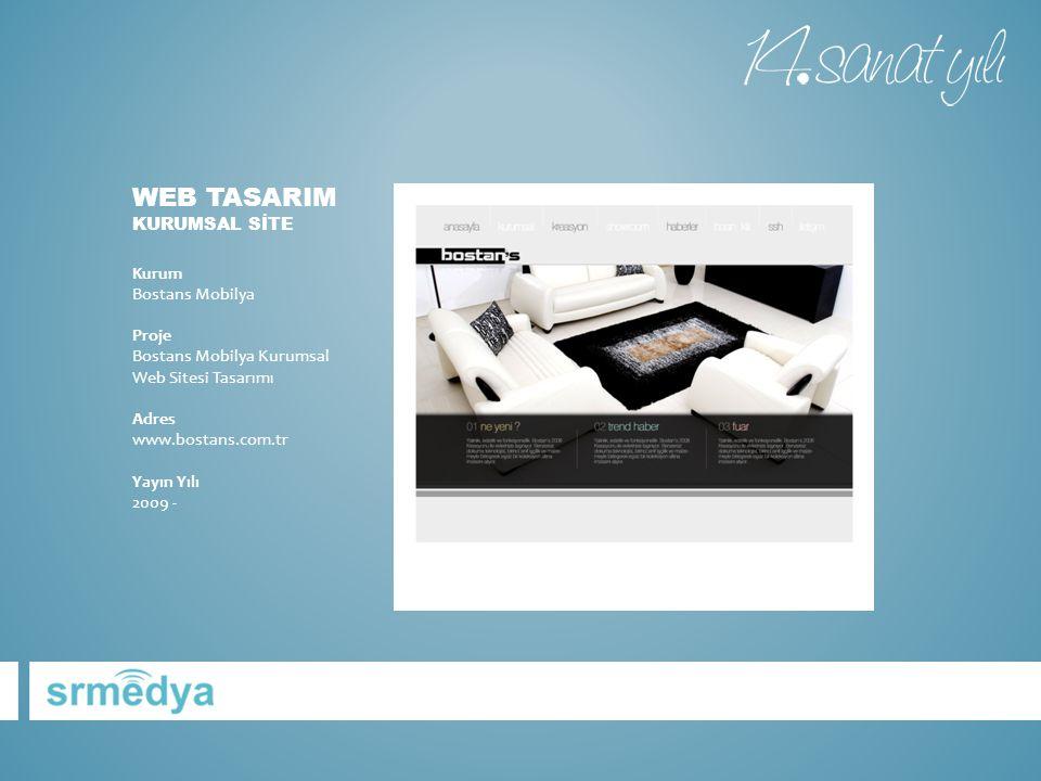 WEB TASARIM KURUMSAL SİTE Kurum Bostans Mobilya Proje Bostans Mobilya Kurumsal Web Sitesi Tasarımı Adres www.bostans.com.tr Yayın Yılı 2009 -