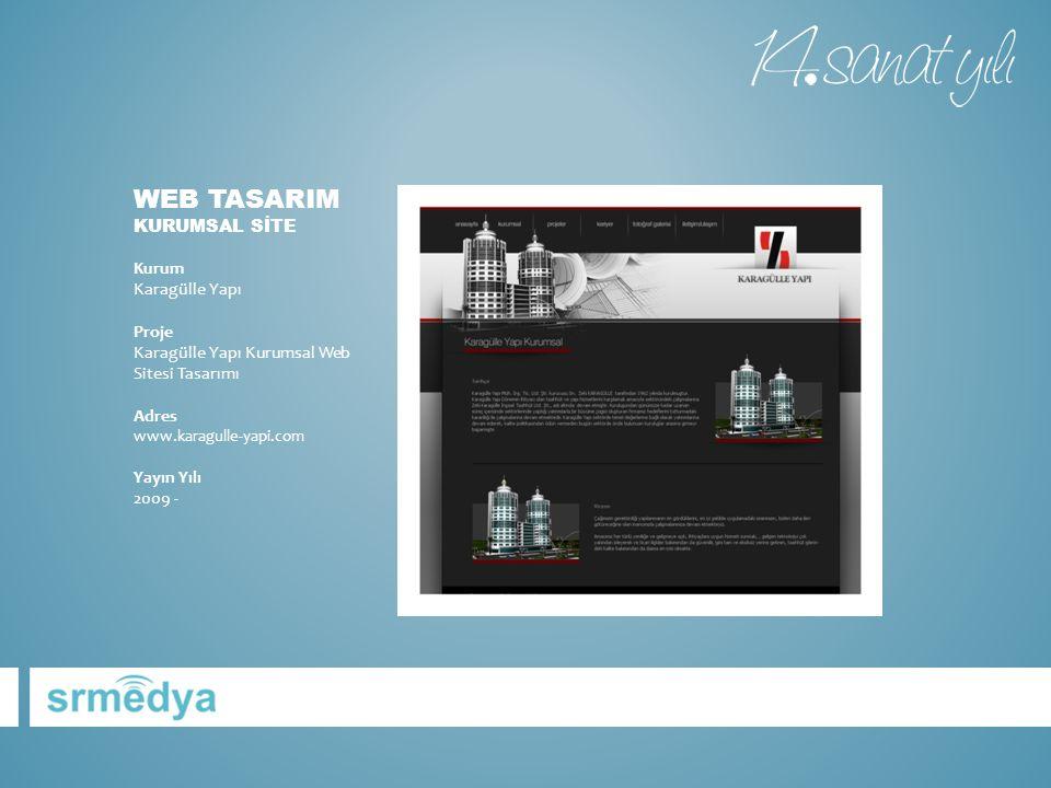 WEB TASARIM KURUMSAL SİTE Kurum Karagülle Yapı Proje Karagülle Yapı Kurumsal Web Sitesi Tasarımı Adres www.karagulle-yapi.com Yayın Yılı 2009 -
