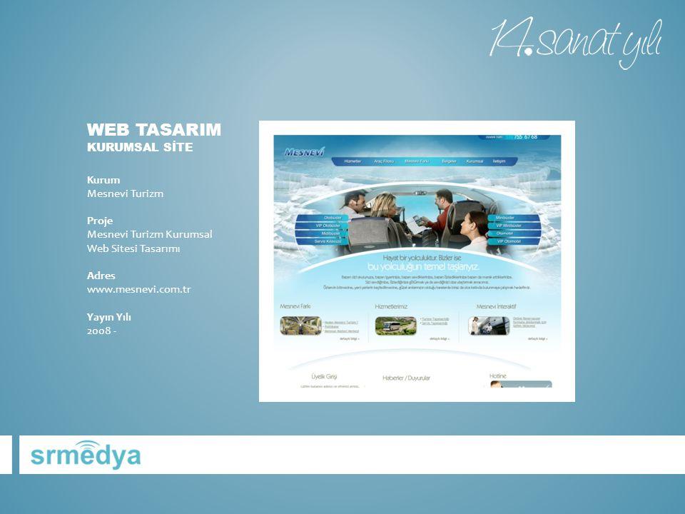WEB TASARIM KURUMSAL SİTE Kurum Mesnevi Turizm Proje Mesnevi Turizm Kurumsal Web Sitesi Tasarımı Adres www.mesnevi.com.tr Yayın Yılı 2008 -