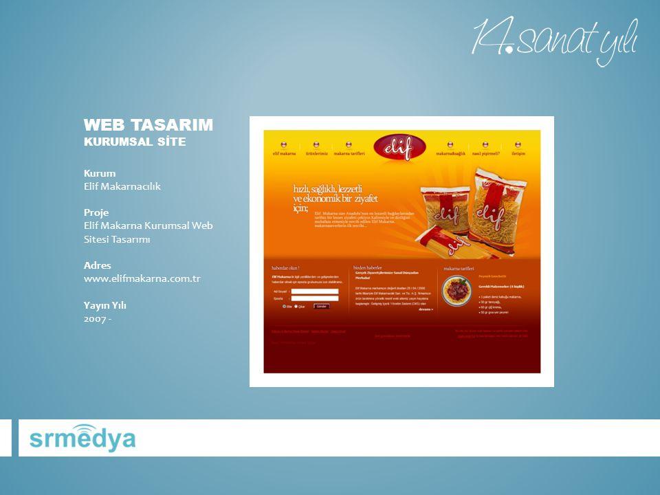 WEB TASARIM KURUMSAL SİTE Kurum Elif Makarnacılık Proje Elif Makarna Kurumsal Web Sitesi Tasarımı Adres www.elifmakarna.com.tr Yayın Yılı 2007 -