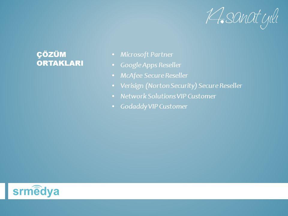 • Microsoft Partner • Google Apps Reseller • McAfee Secure Reseller • Verisign (Norton Security) Secure Reseller • Network Solutions VIP Customer • Godaddy VIP Customer ÇÖZÜM ORTAKLARI