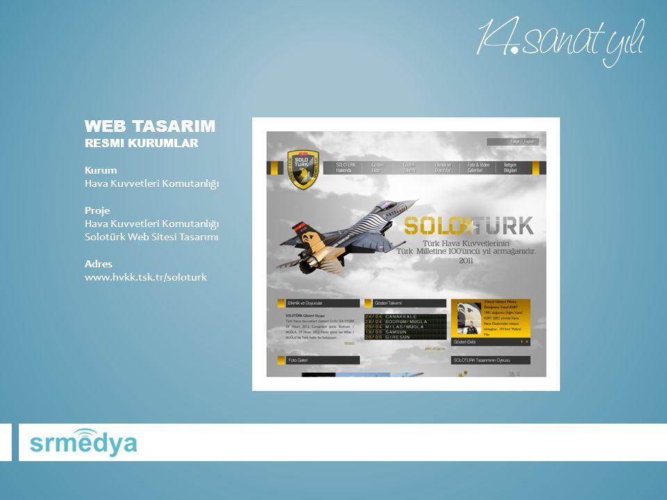WEB TASARIM RESMI KURUMLAR Kurum Hava Kuvvetleri Komutanlığı Proje Hava Kuvvetleri Komutanlığı Solotürk Web Sitesi Tasarımı Adres www.hvkk.tsk.tr/solo