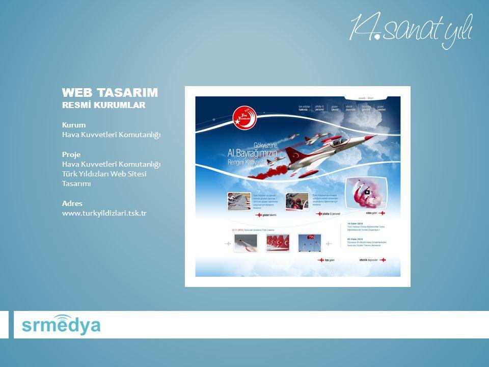 WEB TASARIM RESMİ KURUMLAR Kurum Hava Kuvvetleri Komutanlığı Proje Hava Kuvvetleri Komutanlığı Türk Yıldızları Web Sitesi Tasarımı Adres www.turkyildi