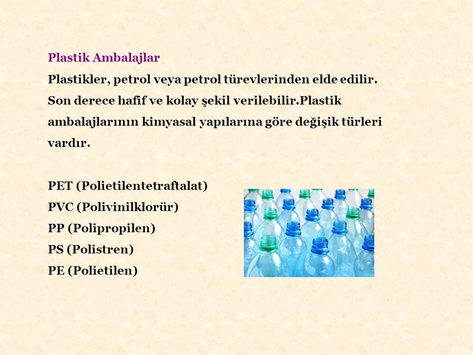 Plastik Ambalajlar Plastikler, petrol veya petrol türevlerinden elde edilir.