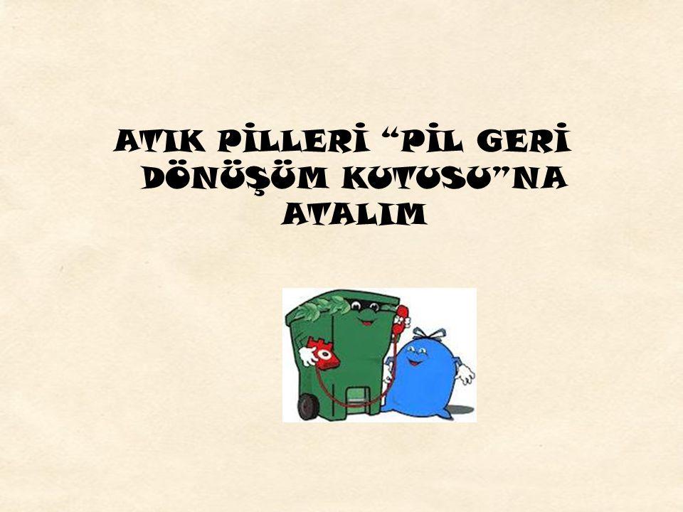 """ATIK PİLLERİ """"PİL GERİ DÖNÜŞÜM KUTUSU""""NA ATALIM"""
