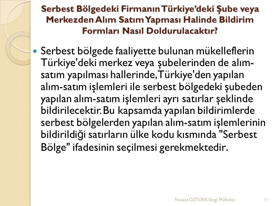 Serbest Bölgedeki Firmanın Türkiye'deki Şube veya Merkezden Alım Satım Yapması Halinde Bildirim Formları Nasıl Doldurulacaktır.