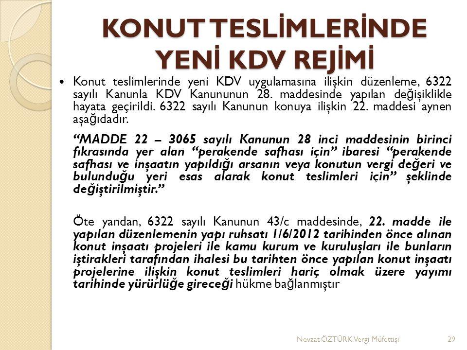 KONUT TESL İ MLER İ NDE YEN İ KDV REJ İ M İ  Konut teslimlerinde yeni KDV uygulamasına ilişkin düzenleme, 6322 sayılı Kanunla KDV Kanununun 28.