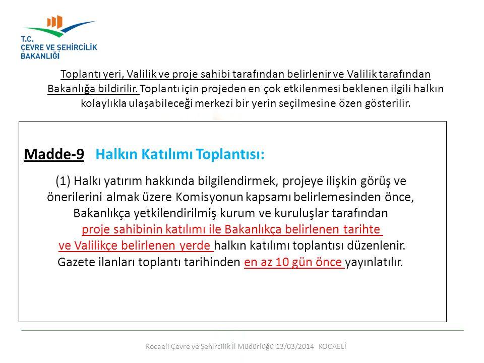 Kocaeli Çevre ve Şehircilik İl Müdürlüğü 13/03/2014 KOCAELİ Madde-9 Halkın Katılımı Toplantısı: (1)Halkı yatırım hakkında bilgilendirmek, projeye iliş