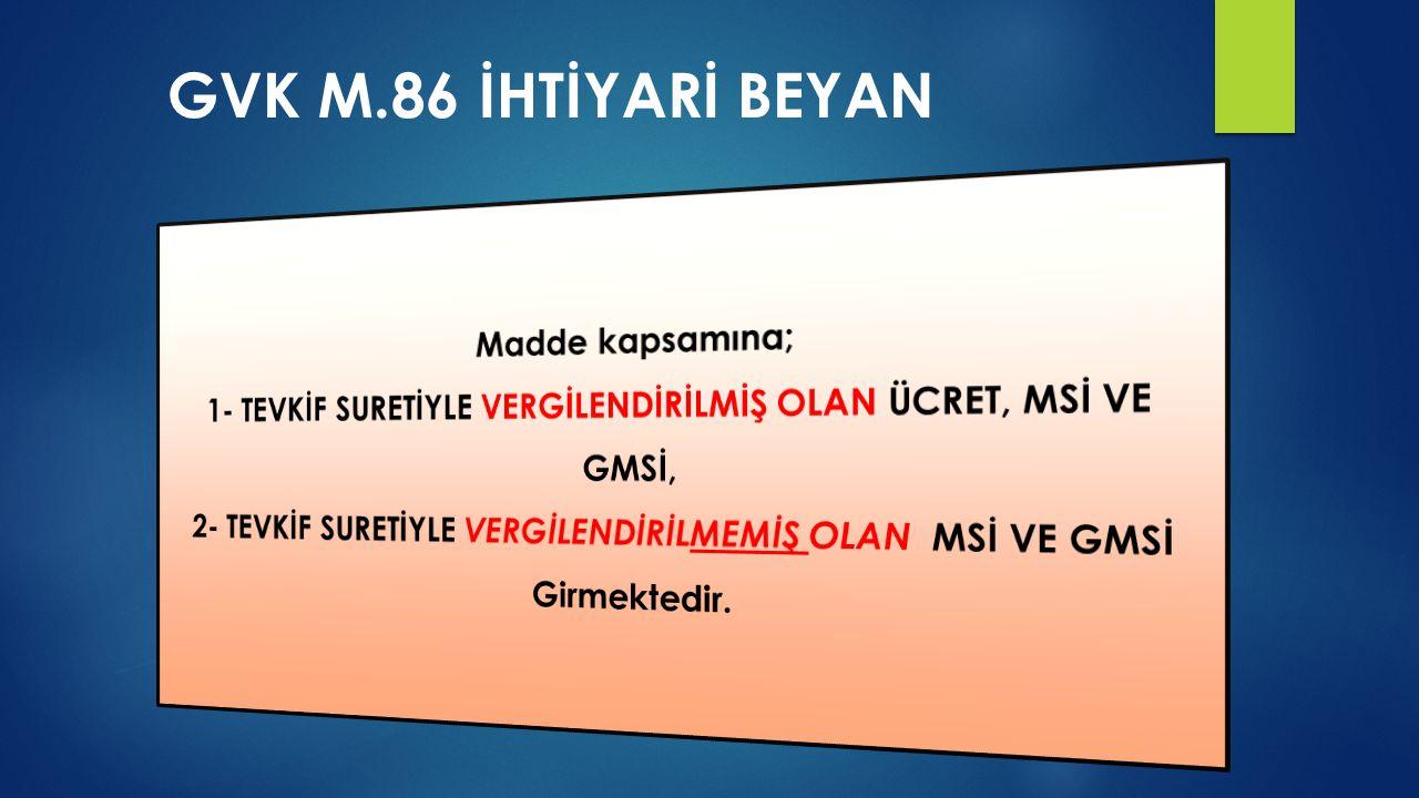 GVK M.86 İHTİYARİ BEYAN