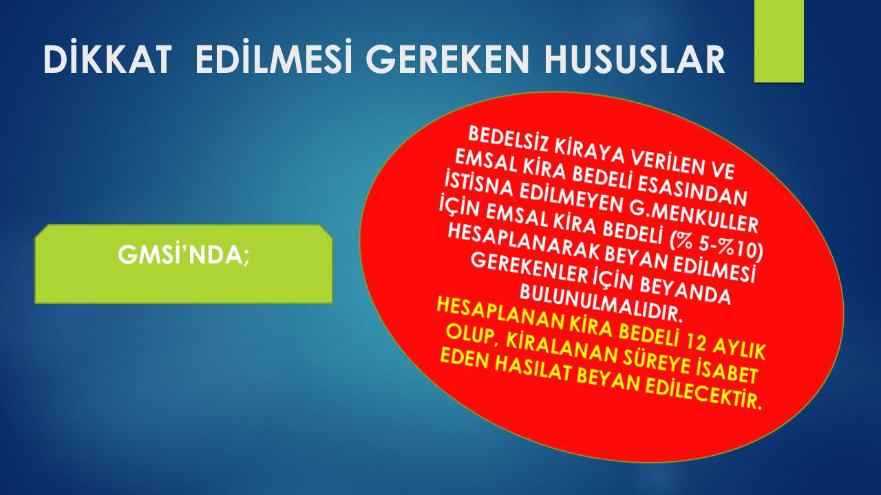 DİKKAT EDİLMESİ GEREKEN HUSUSLAR GMSİ'NDA;