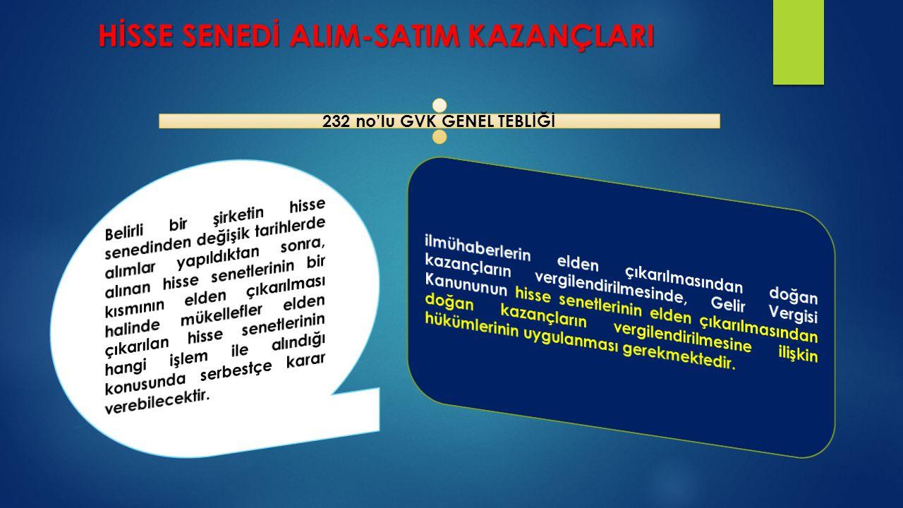 HİSSE SENEDİ ALIM-SATIM KAZANÇLARI 232 no'lu GVK GENEL TEBLİĞİ