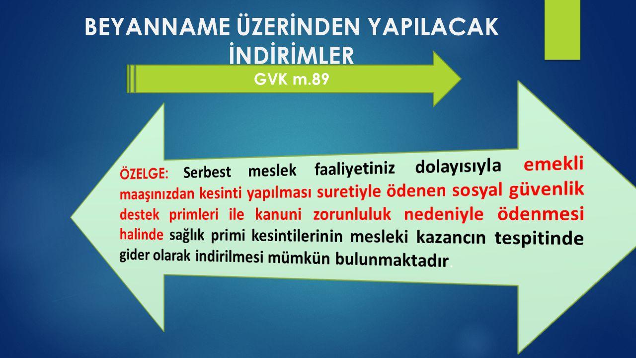 BEYANNAME ÜZERİNDEN YAPILACAK İNDİRİMLER GVK m.89