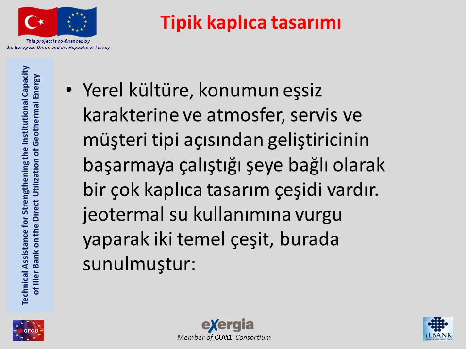 Member of Consortium This project is co-financed by the European Union and the Republic of Turkey Tipik kaplıca tasarımı • Yerel kültüre, konumun eşsi