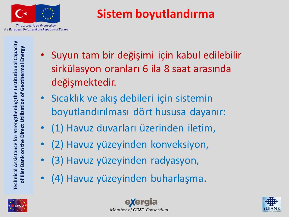 Member of Consortium This project is co-financed by the European Union and the Republic of Turkey Sistem boyutlandırma • Suyun tam bir değişimi için k