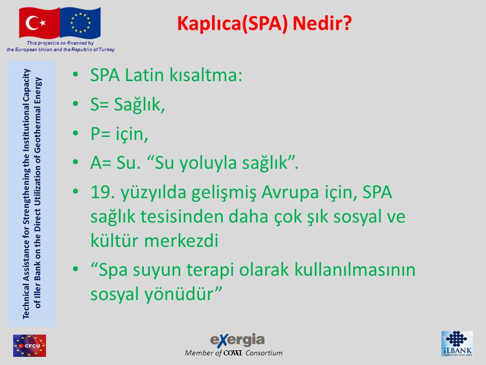 Member of Consortium This project is co-financed by the European Union and the Republic of Turkey • SPA Latin kısaltma: • S= Sağlık, • P= için, • A= S