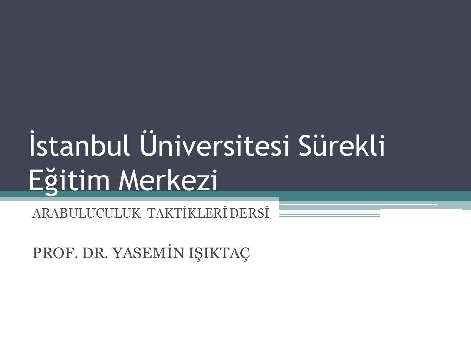 İstanbul Üniversitesi Sürekli Eğitim Merkezi ARABULUCULUK TAKTİKLERİ DERSİ PROF.