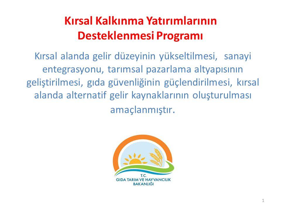 Kırsal Kalkınma Yatırımlarının Desteklenmesi Programı Kırsal alanda gelir düzeyinin yükseltilmesi, sanayi entegrasyonu, tarımsal pazarlama altyapısını