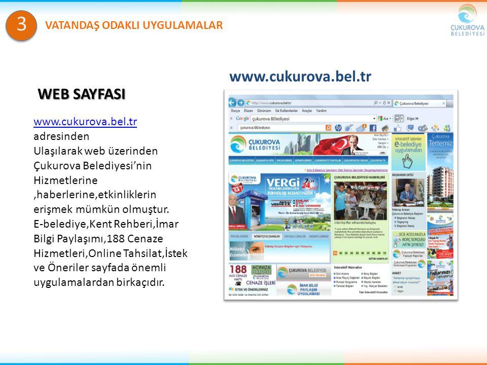 WEB SAYFASI www.cukurova.bel.tr www.cukurova.bel.tr adresinden Ulaşılarak web üzerinden Çukurova Belediyesi'nin Hizmetlerine,haberlerine,etkinliklerin