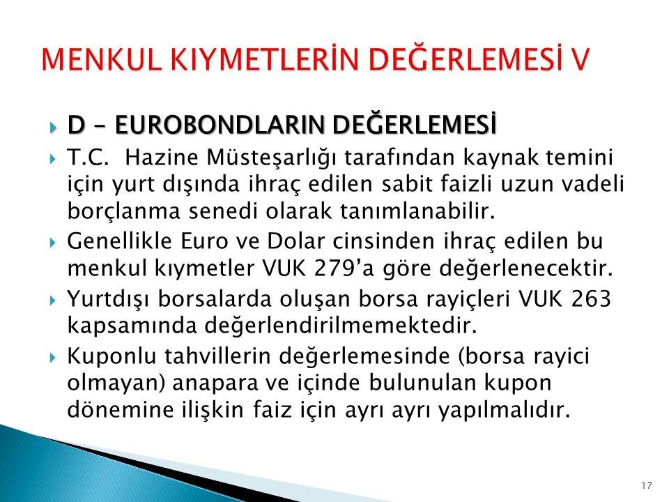  D – EUROBONDLARIN DEĞERLEMESİ  T.C. Hazine Müsteşarlığı tarafından kaynak temini için yurt dışında ihraç edilen sabit faizli uzun vadeli borçlanma