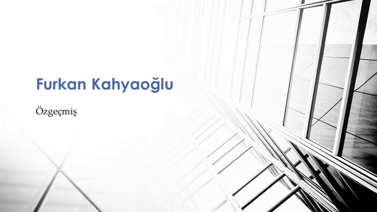 Özgeçmiş Furkan Kahyaoğlu