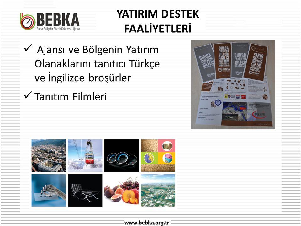  Ajansı ve Bölgenin Yatırım Olanaklarını tanıtıcı Türkçe ve İngilizce broşürler  Tanıtım Filmleri YATIRIM DESTEK FAALİYETLERİ