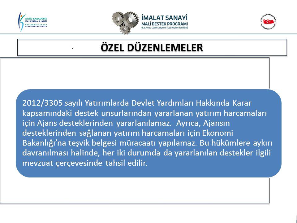 Başvuru Sahibi, son 3 yıl içerisinde ulusal ve uluslararası ÖZEL DÜZENLEMELER 2012/3305 sayılı Yatırımlarda Devlet Yardımları Hakkında Karar kapsamınd