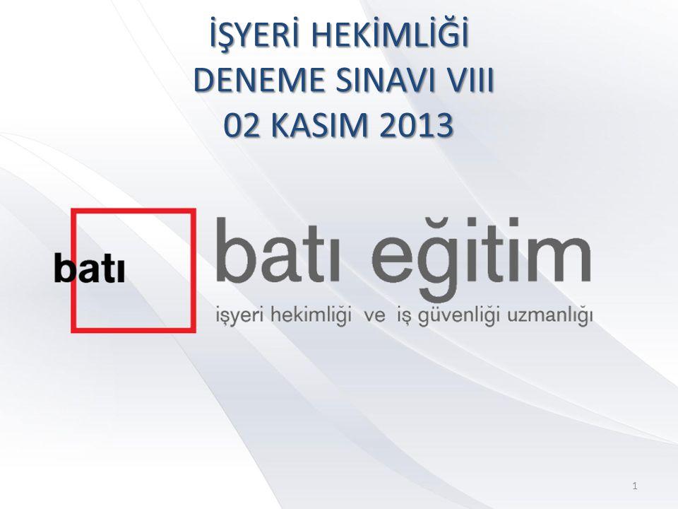 İŞYERİ HEKİMLİĞİ DENEME SINAVI VIII 02 KASIM 2013 1