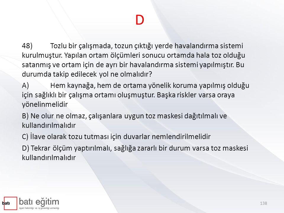 D 48)Tozlu bir çalışmada, tozun çıktığı yerde havalandırma sistemi kurulmuştur.