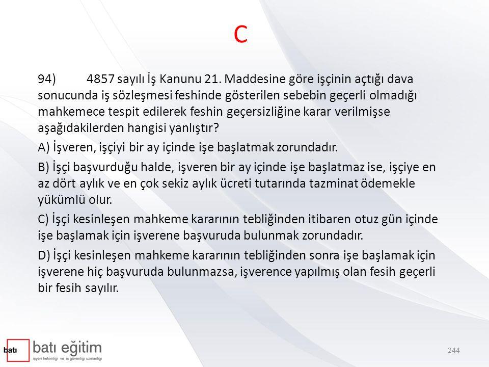 C 94)4857 sayılı İş Kanunu 21.