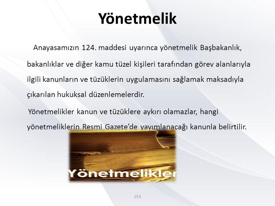Yönetmelik Anayasamızın 124.