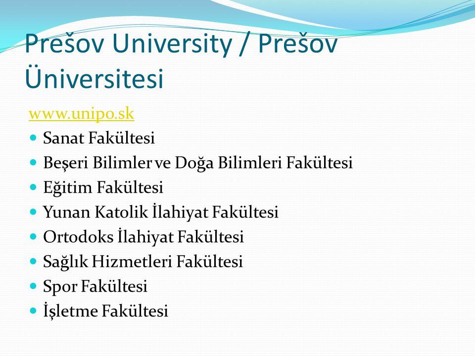 Prešov University / Prešov Üniversitesi www.unipo.sk  Sanat Fakültesi  Beşeri Bilimler ve Doğa Bilimleri Fakültesi  Eğitim Fakültesi  Yunan Katoli
