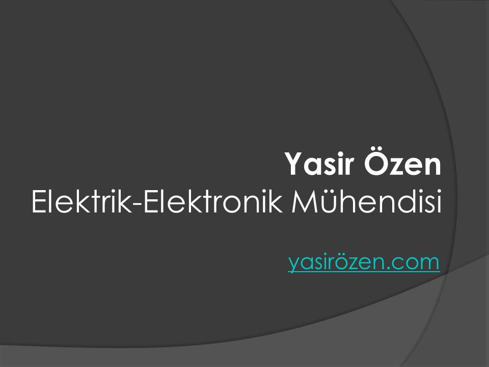 Yasir Özen Elektrik-Elektronik Mühendisi yasirözen.com